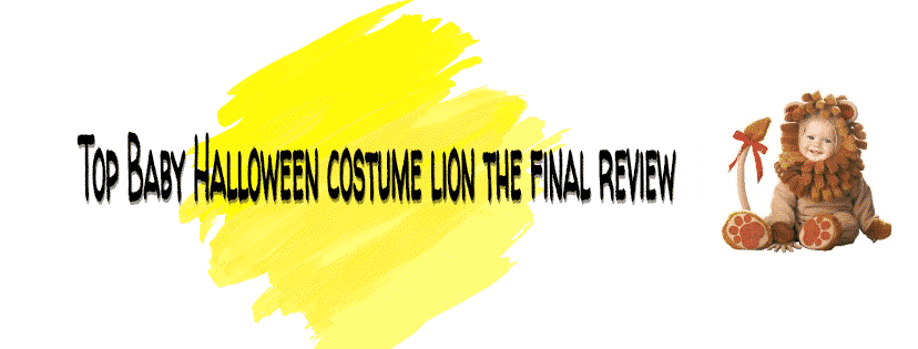 Top Baby Halloween costume lion the final review